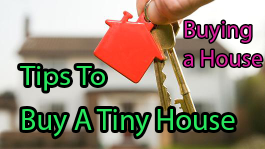 Buying A House | Buying Tiny House