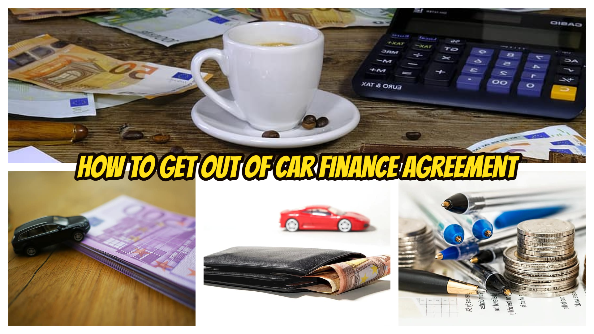 How to Get Out of Car Finance Agreement